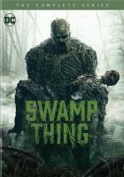 Cover image for Swamp thing. The complete series [videorecording DVD]