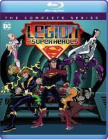 Cover image for Legion of super heroes [videorecording Blu-ray] : the complete series.