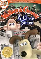 Cover image for Wallace & Gromit. A close shave