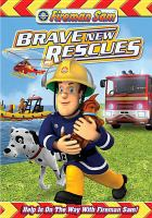 Cover image for Fireman Sam. Brave new rescues