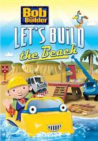 Cover image for Bob the Builder. Let's build the beach