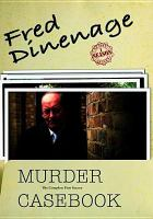 Cover image for Fred Dinenage [videorecording DVD] : murder casebook. Season 1