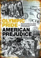 Imagen de portada para Olympic pride, American prejudice [videorecording DVD]