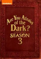 Cover image for Are you afraid of the dark?. Season 3, Complete [videorecording DVD]