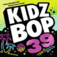 Imagen de portada para Kidz bop. 39 [sound recording CD] : Today's biggest hits sung by kids for kids
