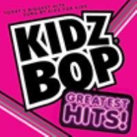 Imagen de portada para Kidz bop. Greatest hits! [sound recording CD]