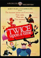 Cover image for Twice upon a time [videorecording DVD] : the fun fantasy