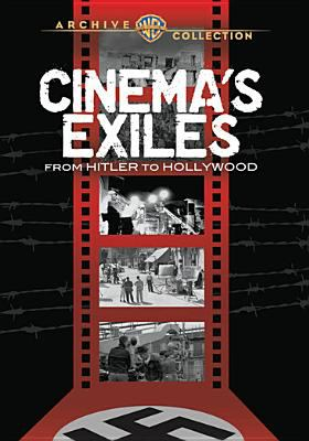 Cover image for Cinema's exiles [videorecording DVD] : from Hitler to Hollywood