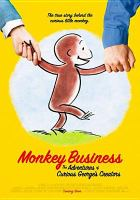 Cover image for Monkey business [videorecording DVD] : the adventures of Curious George's creators