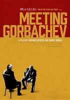Cover image for Meeting Gorbachev [videorecording DVD]