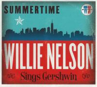 Cover image for Summertime [sound recording CD] : Willie Nelson sings Gershwin.