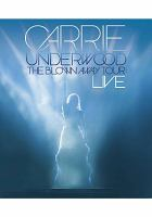 Cover image for Carrie Underwood : The blown away tour : Live [videorecording DVD]