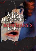 Cover image for Look what's happened to Rosemary's baby [videorecording DVD]