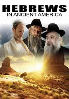 Cover image for Hebrews in ancient America [videorecording DVD]