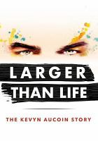 Cover image for Larger than life [videorecording DVD] : the Kevyn Aucoin story
