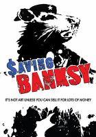 Cover image for Saving Banksy [videorecording DVD]