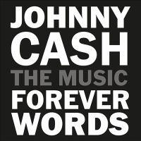 Imagen de portada para Johnny Cash [sound recording CD] : forever words : the music.