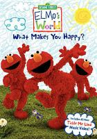 Cover image for Elmo's world. What makes you happy?