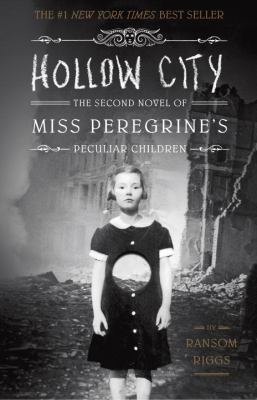 Cover image for Hollow city : the second novel of Miss Peregrine's peculiar children