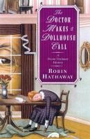 The Doctor Makes a Dollhouse Call: A Doctor Fenimore Mystery