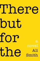Book Cover: 'There But For The' by Ali Smith