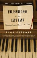 The piano shop on the Left Bank : discovering a forgotten passion in a Paris atelier -