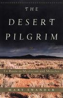 Desert Pilgrim: En Route to Mysticism and Miracles
