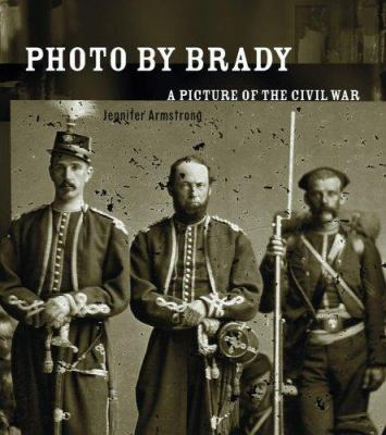 Cover Art: Photo by Brady: A Picture of the Civil War