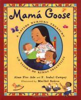 Mamá Goose: a Latino Nursery Treasury / un tesoro de rimas infantiles