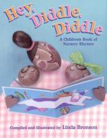 Hey, Diddle, Diddle : a children's book of nursery rhymes