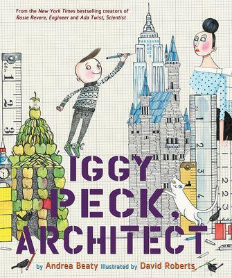 Iggy Peck architect by Beaty Andrea