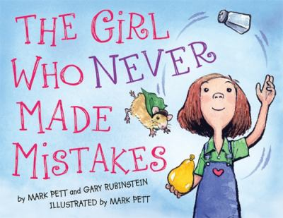 The girl who never made mistakes by Pett Mark and Rubinstein Gary