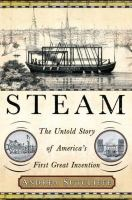 Steam: The Untold Story of America's Greatest Invention