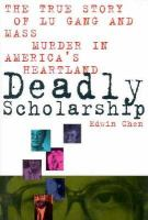 Deadly Scholarship: The True Story of Lu Gang and Mass Murder in America's Heartland