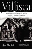 Villisca: The True Account of the Unsolved 1912 Mass Murder That Stunned the Nation