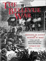 The Bellevue War: Mandate of Justice or Murder by Mob?