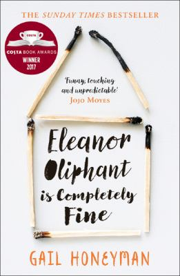 Eleanor Oliphant is completely fine by Honeyman Gail