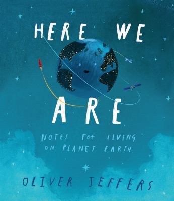 Here we are notes for living on planet Earth by Jeffers Oliver