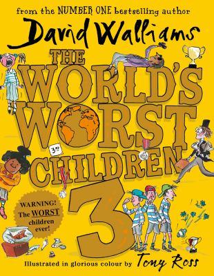 The Worlds worst children 3 by Walliams David