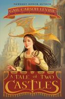 Book Cover: 'A Tale of Two Castles' by Gail Carson Levine
