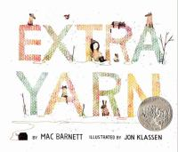 Book Cover: 'Extra Yarn ' by Illustrated by Jon Klassen, written by MarcBarnett