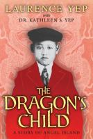 Dragon's Child: A Story of Angel Island