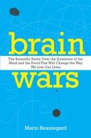 Brain Wars: The Scientific Battle Over the Existence of the Mind & the Proof That Will Change the Way...