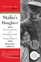 Stalin's Daughter: The Extraordinary and Tumultuous Life of Svetlana Aliluyeva