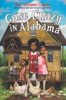 Book Cover: 'Gone Crazy in Alabama' by Rita Williams-Garcia