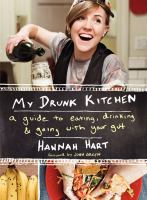 My Drunk Kitchen: A Guide to Eating, Drinking and Going with Your Gut