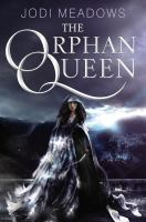 Book Cover: 'The Orphan Queen series' by Jodi Meadows