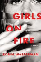 Book Cover: 'Girls on Fire' by Robin Wasserman