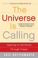 Universe is Calling: Opening to the Divine Through Prayer