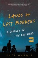 Land of Lost Borders: A Journey on the Silk Road